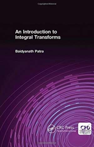 An Introduction to Integral Transforms de Baidyanath Patra
