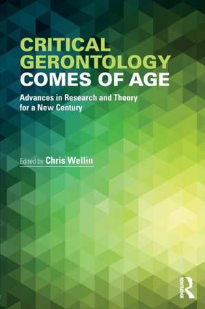 Critical Gerontology Comes of Age de Wellin, Christopher