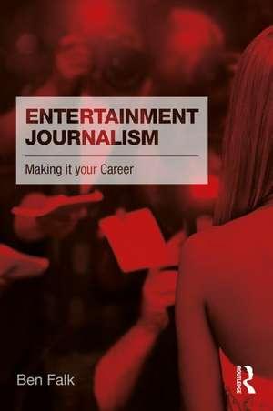 Entertainment Journalism de Ben Falk