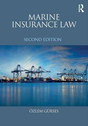 Marine Insurance Law de Dr. Ozlem Gurses