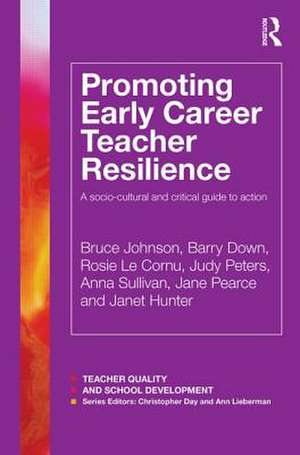 Promoting Early Career Teacher Resilience de Bruce Johnson
