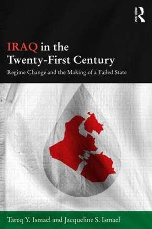 Iraq in the Twenty-First Century de Tareq Y. Ismael