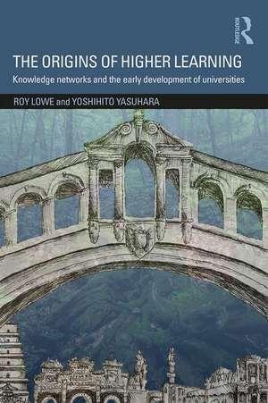 The Origins of Higher Learning de University of London, UK) Lowe, Roy (Institute of Education
