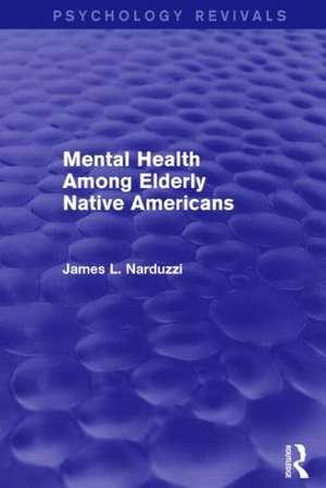 Mental Health Among Elderly Native Americans (Psychology Revivals)