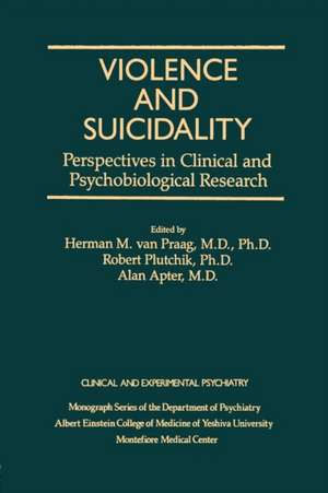 Violence and Suicidality:  Clinical and Experimental Psychiatry de Van Praag, Herman M.