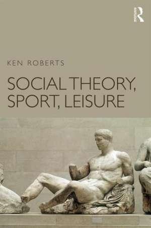 Social Theory, Sport, Leisure imagine