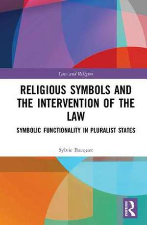 Religious Symbols and the Intervention of the Law de Sylvie (University of WestminsterUK) Bacquet