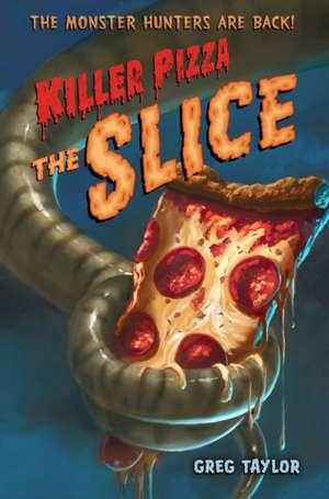 Killer Pizza:  The Slice de Greg Taylor