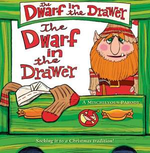 The Dwarf in the Drawer:  A Mischievous Parody [With Plush] de L. Van King