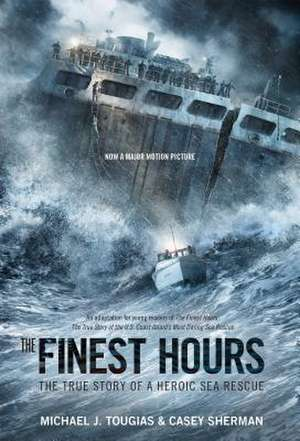 The Finest Hours (Young Readers Edition):  The True Story of a Heroic Sea Rescue de Michael Tougias