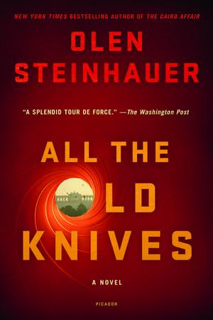 All the Old Knives de Olen Steinhauer