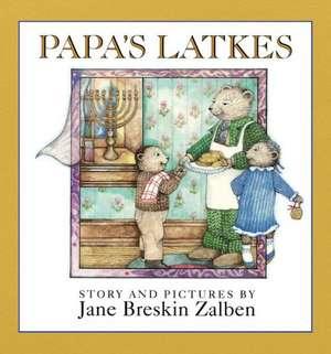 Papa's Latkes de Jane Breskin Zalben