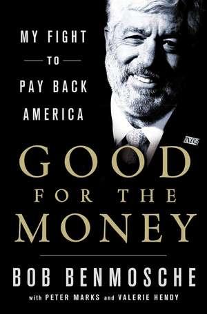 Good for the Money de Robert Benmosche