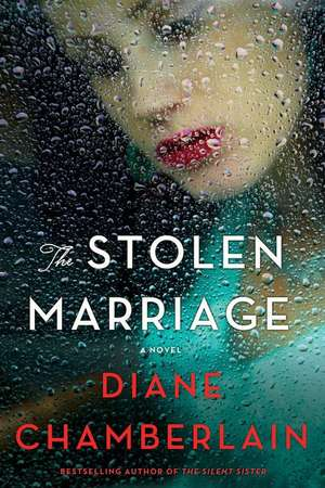 The Stolen Marriage de Diane Chamberlain