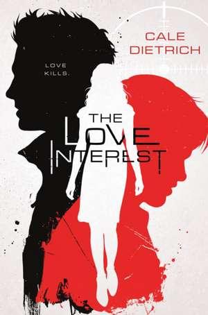 The Love Interest de Cale Dietrich