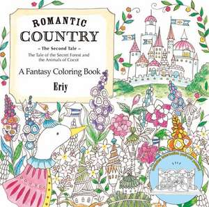 Romantic Country: The Second Tale: A Fantasy Coloring Book de Eriy