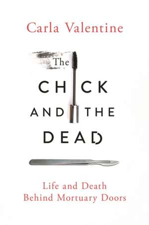 The Chick and the Dead: Tales of a Life in Death
