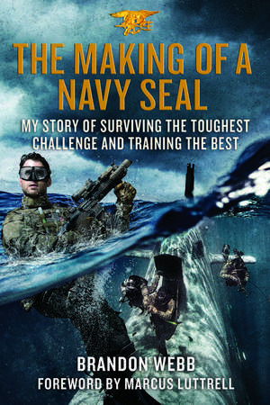 The Making of a Navy Seal de Brandon Webb