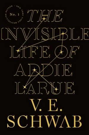 The Invisible Life of Addie LaRue de Victoria Schwab