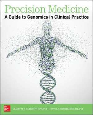 Precision Medicine: A Guide to Genomics in Clinical Practice