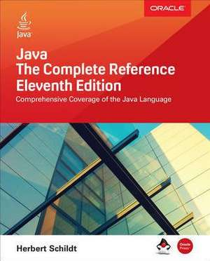 Java: The Complete Reference, Eleventh Edition de Herbert Schildt