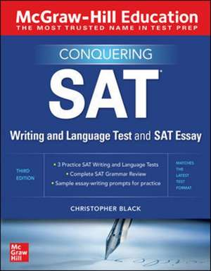 McGraw-Hill Education Conquering the SAT Writing and Language Test and SAT Essay de Christopher Black