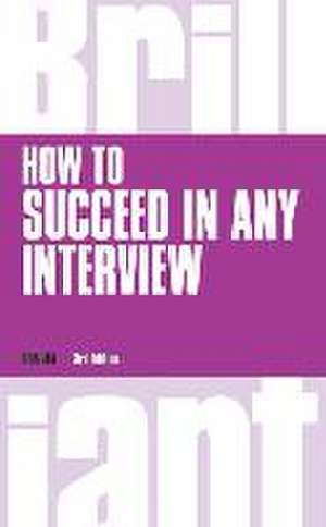 How to Succeed in any Interview, revised 3rd edn de Ros Jay