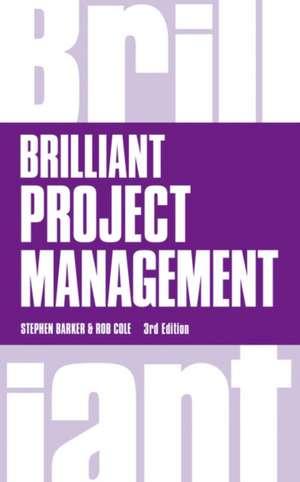 Brilliant Project Management, Brilliant Business de Stephen J. Barker