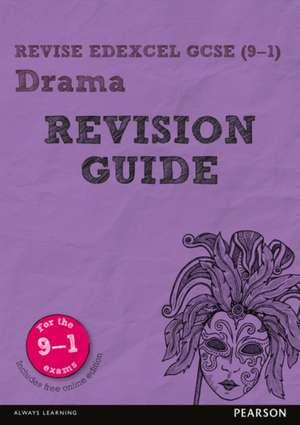 Revise Edexcel GCSE (9-1) Drama Revision Guide