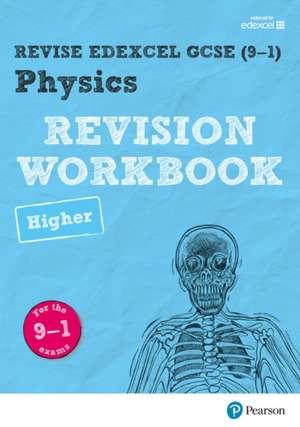 REVISE Edexcel GCSE (9-1) Physics Higher Revision Workbook de Catherine Wilson