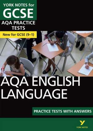 AQA English Language Practice Tests with Answers: York Notes for GCSE (9-1) de Susannah White