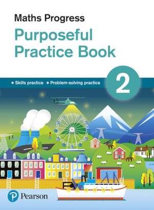 Maths Progress Purposeful Practice Book 2 de Katherine Pate