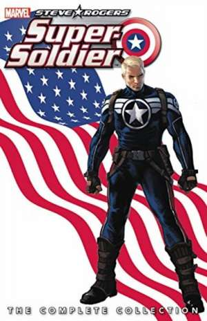 Steve Rogers: Super-soldier - The Complete Collection de Ed Brubaker