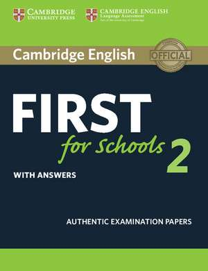 Cambridge English First for Schools 2 Student's Book with answers: Authentic Examination Papers