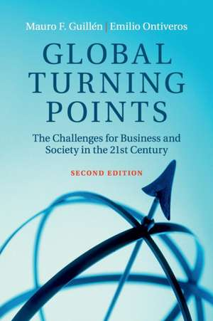 Global Turning Points: The Challenges for Business and Society in the 21st Century de Mauro F. Guillén
