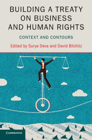 Building a Treaty on Business and Human Rights: Context and Contours de Surya Deva