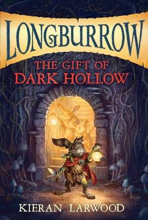 The Gift of Dark Hollow de Kieran Larwood