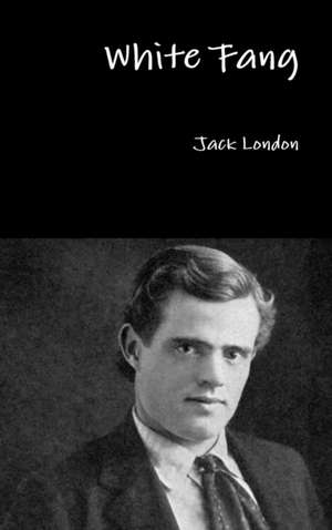 White Fang de Jack London