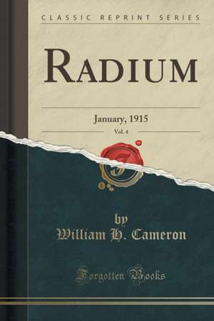 Radium, Vol. 4: January, 1915 (Classic Reprint)