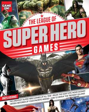 The League of Super Hero Games (Game On!):  Structure, Sound, and Sense (with 2016 MLA Update Card) de Scholastic
