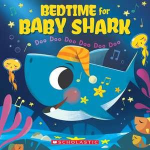 Bedtime for Baby Shark: Doo Doo Doo Doo Doo Doo (a Baby Shark Book) de John John Bajet