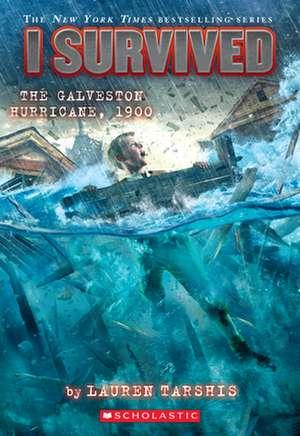 I Survived the Galveston Hurricane, 1900 (I Survived #21) de Lauren Tarshis