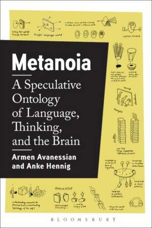 Metanoia: A Speculative Ontology of Language, Thinking, and the Brain de Armen Avanessian
