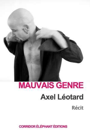 Mauvais Genre de Axel Leotard