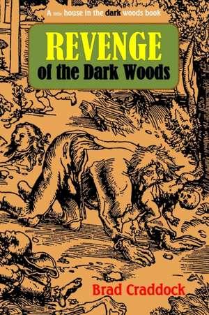 Revenge of the Dark Woods de Brad Craddock
