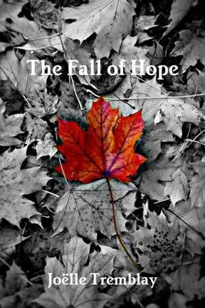 The Fall of Hope de Joelle Tremblay