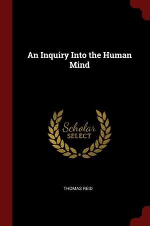 An Inquiry Into the Human Mind de Thomas Reid