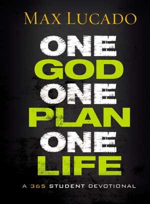 One God, One Plan, One Life: A 365 Devotional de Max Lucado