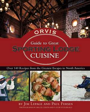 Orvis Guide to Great Sporting Lodge Cuisine imagine