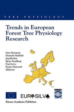 Trends in European Forest Tree Physiology Research: Cost Action E6: EUROSILVA de Satu Huttunen